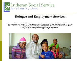 The mission of LSS Employment Services is to help families gain self sufficiency through employment.