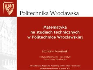 Matematyka  na studiach technicznych  w Politechnice Wroclawskiej