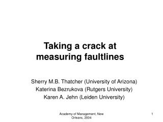 Taking a crack at  measuring faultlines