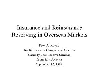 Insurance and Reinsurance Reserving in Overseas Markets