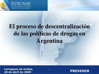 El proceso de descentralizaci n de las pol ticas de drogas en Argentina