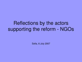 Reflections by the actors supporting the reform - NGOs