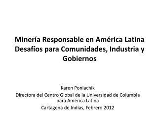 Miner a Responsable en Am rica Latina  Desaf os para Comunidades, Industria y Gobiernos