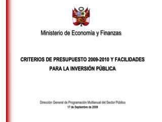 CRITERIOS DE PRESUPUESTO 2009-2010 Y FACILIDADES PARA LA INVERSI N P BLICA