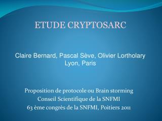 Proposition de protocole ou Brain storming Conseil Scientifique de la SNFMI 63  me congr s de la SNFMI, Poitiers 2011