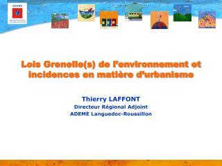 Lois Grenelles de l environnement et incidences en mati re d urbanisme