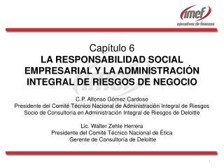 Cap tulo 6 LA RESPONSABILIDAD SOCIAL EMPRESARIAL Y LA ADMINISTRACI N INTEGRAL DE RIESGOS DE NEGOCIO
