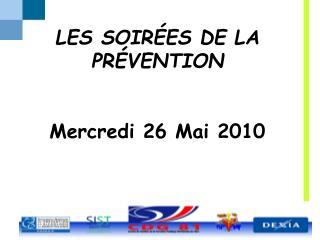 LES SOIR ES DE LA PR VENTION   Mercredi 26 Mai 2010