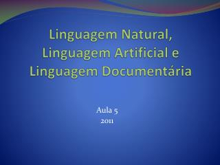 Linguagem Natural, Linguagem Artificial e Linguagem Document ria