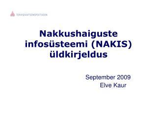 Nakkushaiguste infos steemi NAKIS  ldkirjeldus