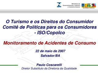 Paulo Coscarelli Diretor Substituto da Diretoria da Qualidade