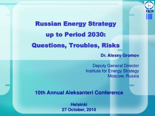 Russian Energy Strategy  up to Period 2030:  Questions, Troubles, Risks