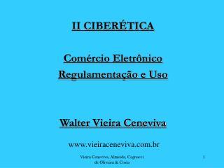 II CIBER TICA  Com rcio Eletr nico Regulamenta  o e Uso    Walter Vieira Ceneviva