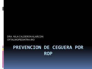 PREVENCION DE CEGUERA POR  ROP