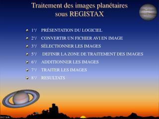 Traitement des images plan taires  sous REGISTAX