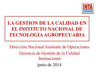 LA GESTION DE LA CALIDAD EN EL INSTITUTO NACIONAL DE TECNOLOGIA AGROPECUARIA
