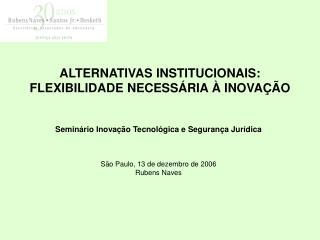 ALTERNATIVAS INSTITUCIONAIS: FLEXIBILIDADE NECESS RIA   INOVA  O