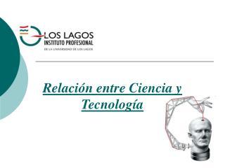 Relaci n entre Ciencia y Tecnolog a