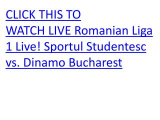 WATCH LIVE Romanian Liga 1 Live! Sportul Studentesc vs. Dina