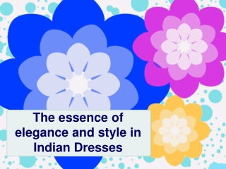 The essence of Indian Dresses