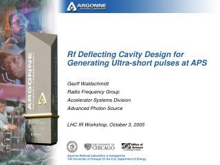 Rf Deflecting Cavity Design for Generating Ultra-short pulses at APS