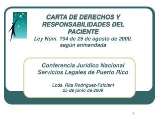 CARTA DE DERECHOS Y RESPONSABILIDADES DEL  PACIENTE Ley N m. 194 de 25 de agosto de 2000,  seg n enmendada   Conferencia