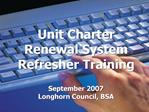 Unit Charter Renewal System Refresher Training
