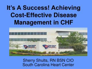 It s A Success Achieving Cost-Effective Disease Management in CHF