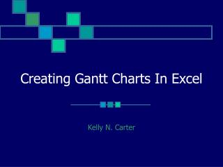 Creating Gantt Charts In Excel