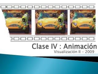 Clase IV : Animaci n