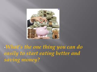 Frugal Living: What???s the one thing you can do easily to sta