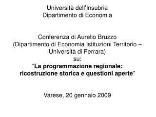 Universit  dell Insubria Dipartimento di Economia   Conferenza di Aurelio Bruzzo  Dipartimento di Economia Istituzioni T