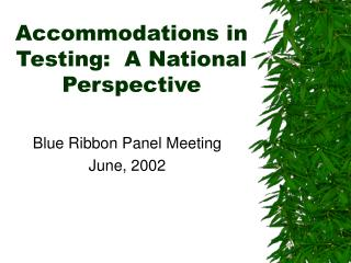 Accommodations in Testing:  A National Perspective