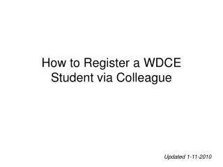 How to Register a WDCE Student via Colleague
