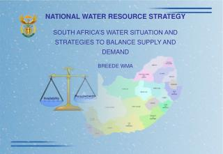 NATIONAL WATER RESOURCE STRATEGY  SOUTH AFRICA S WATER SITUATION AND STRATEGIES TO BALANCE SUPPLY AND DEMAND  BREEDE WMA