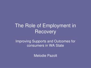 The Role of Employment in Recovery