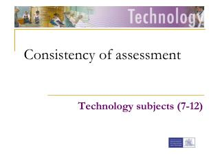 Consistency of assessment