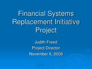 Financial Systems Replacement Initiative Project