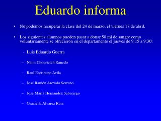 Eduardo informa
