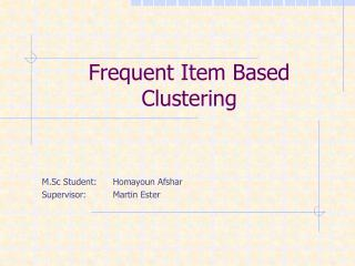 Frequent Item Based Clustering