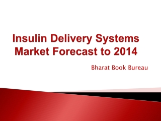 Insulin Delivery Systems Market Forecast to 2014