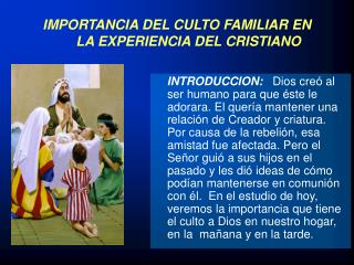 IMPORTANCIA DEL CULTO FAMILIAR EN         LA EXPERIENCIA DEL CRISTIANO