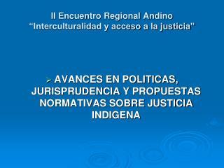 II Encuentro Regional Andino  Interculturalidad y acceso a la justicia
