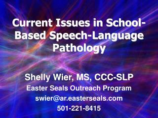 Current Issues in School-Based Speech-Language Pathology