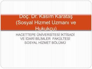 Do . Dr. Kasim Karatas Sosyal Hizmet Uzmani ve Hukuk u
