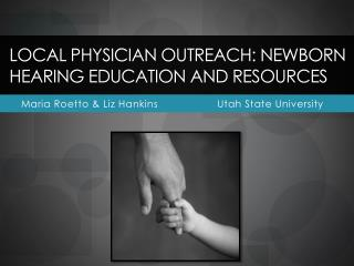 Local Physician Outreach: Newborn hearing education and resources
