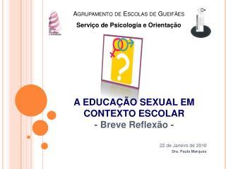A EDUCA  O SEXUAL EM CONTEXTO ESCOLAR - Breve Reflex o -