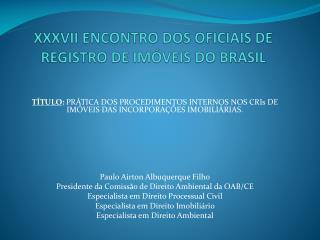 XXXVII ENCONTRO DOS OFICIAIS DE REGISTRO DE IM VEIS DO BRASIL