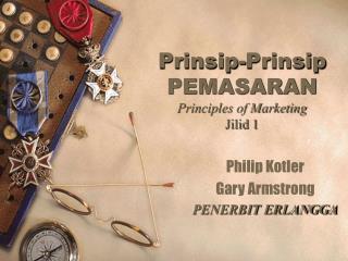 Prinsip-Prinsip PEMASARAN Principles of Marketing Jilid 1