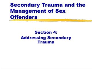 Secondary Trauma and the Management of Sex Offenders